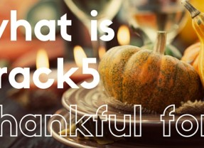 What is Track5 Thankful For?