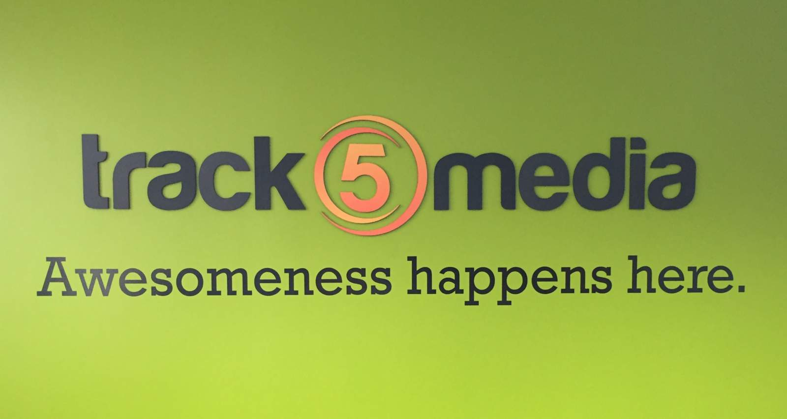 Track5Media Awesomeness Happens Here Work Culture